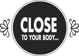 Close to your body